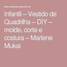 Infantil – Vestido de Quadrilha – DIY – molde, corte e costura – Marlene Mukai