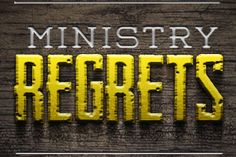 Ministry Regrets: Top 7 Do-Overs for Pastors