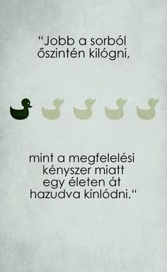 Boszorkánykonyha: Bölcs Best Quotes, Funny Quotes, Life Quotes, Photo Quotes, Picture Quotes, Mind Gym, Motivational Quotes, Inspirational Quotes, Truth Of Life
