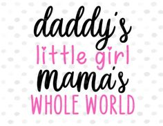 Daddy's little girl Mama's whole world SVG, Nursery room wall art girl, Baby girl Onesie SVG My Baby Girl Quotes, Welcome Baby Girl Quotes, Welcome Baby Girls, Baby Girl Poems, Little Girl Quotes, Daddys Little Girls, Daddys Girl, Mom Quotes From Daughter, To My Daughter