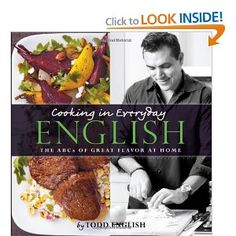 Don't know chef Todd English?  You should.   The lovely Amanda Haas wrote his latest cookbook.