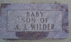 Baby Wilder was the son of children's author Laura Elizabeth Ingalls Wilder and her husband Almanzo James Wilder. He was the younger brother of Rose Wilder Lane. He was born August 1889 and died 12 days later. It is unknown what he actually died from but it is believed it was what today we call SIDS (Sudden Infant Death Syndrome).