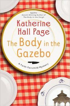 The Body in the Gazebo: A Faith Fairchild Mystery (Faith Fairchild series Book 19) - Kindle edition by Katherine Hall Page. Mystery, Thriller & Suspense Kindle eBooks @ Amazon.com.