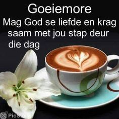 Good Morning Wishes, Good Morning Quotes, Goeie More, Goeie Nag, Afrikaans Quotes, Tableware, Food, Amen, Night