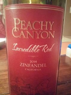 Peachy canyon 2014 Zin, $11