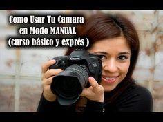 Como Usar Tu Camara en Modo MANUAL (curso básico y exprés ) - YouTube
