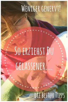 Less annoyed - relaxed Weniger genervt – gelassener Erziehen The eternal spiral of being annoyed and moping is familiar to many parents. But there you can break out! With these tips you bring more serenity and happiness in your life and in your children - Parenting Books, Parenting Quotes, Parenting Advice, Kids And Parenting, Baby Co, Peaceful Parenting, Attachment Parenting, Baby Arrival, Kids Corner
