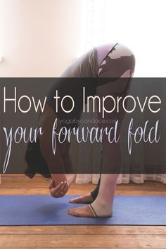 How to improve your forward fold
