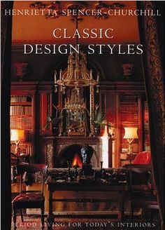 """Classic Design Styles, Period Living for Today's Interiors"" by Henrietta Spencer-Churchill - Rizzoli (Publisher). Interior Design Books, Book Design, Interior Decorating, Decorating Tips, Georgian Furniture, Regency Furniture, Period Living, English Decor, Bookcase Styling"