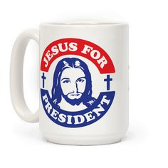 """Jesus For President  - This cool patriotic religious mug features jesus and the words """"Jesus for president"""" and is perfect for christians, Jesus freaks, people who love politics, congress, the senate, elections, reading the bible, and people who think that Jesus would be the best president ever! Perfect for school, college, university, church, reading the bible, voting, and campaigning for Jesus for president!"""