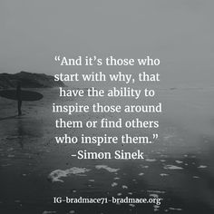 and it's those who start with why, that have the ability to inspire those around them or find others who inspire them. Why Quotes, Quotes To Live By, Qoutes, Simon Sinek Quotes, Jim Rohn Quotes, Acting Quotes, Find Your Why, Words Of Affirmation, Leadership Quotes