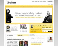 Edward Jones - Edward Jones takes a much more modern approach to their website, with a bright yellow and gray color scheme. By prominently including things like their J.D. Power and Associates award information and Fortune magazine mentions, they still come across as a long-standing, reliable and honest company. It's a riskier design strategy for an investment firm, but in this case it definitely pays off.