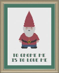 To gnome me is to love me cute gnome by nerdylittlestitcher, $3.00