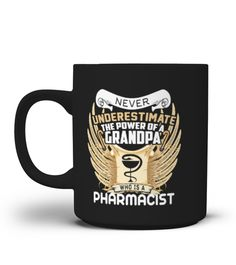 # Pharmacist Mug-The Power Of Grandpa .  Special Offer, not available anywhere else!Available in a variety of styles and colorsBuy yours now before it is too late!HOW TO ORDER:1. Select the style and color you want:2. Click Reserve it now3. Select size and quantity4. Enter shipping and billing information5. Done! Simple as that!TIPS: Buy 2 or more to save shipping cost!Tip: Buy two or more with friends and save on shipping.FAST, SAFE, & SECURED checkout:
