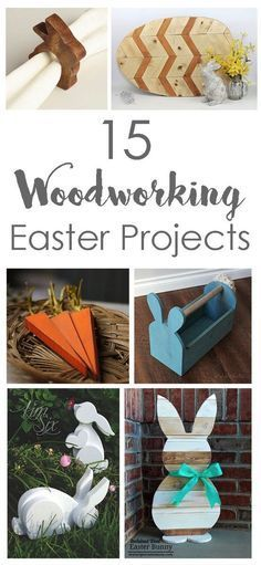 15 Easy DIY woodworking projects perfect for easter. Get out those power tools and whip up one of these wood projects just in time for the Easter Bunny!