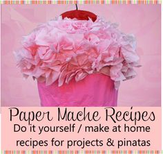 Paper Mache Recipe for Making Birthday Party Pinatas   4 quick and easy homemade recipes for paper mache piñatas or projects.  http://www.birthdaypartyideas4kids.com/paper-mache.htm