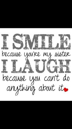 sisters quotes 25 Cute Sister Quotes You Will Definitely Love Best Friend Sister Quotes, Cute Sister Quotes, Best Sister, Sister Quotes Humor, Quotes About Little Sisters, Sister Qoutes, Sister Sister, I Love My Sisters, Sister Quotes And Sayings