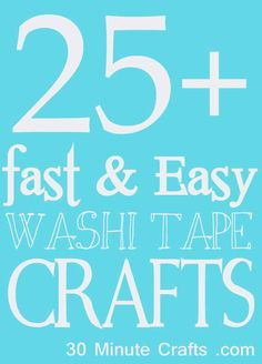 Over 25 Fast and Easy Washi Tape Crafts - 30 Minute Crafts