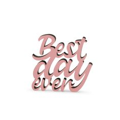 """Der 3D Schriftzug """"Best day ever"""" – ein ganz individuelles Geschenk für einen besonderen Menschen in Deinem Leben, ein persönliches Dekorationsstatement oder einfach ein schöner Spruch. Wood Letters, Special Person, Statements, Best Day Ever, Motivation, Wooden Signs, Decorative Items, Unique Gifts, Colours"""