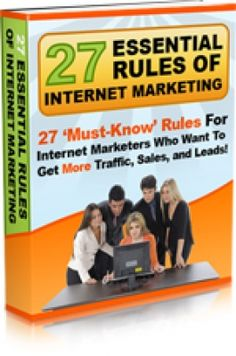 How Would You Like To Get More Traffic, Sales and Leads For Your Internet Business Just By Following These 27 Essential Rules and Tactics of Internet Marketing? eBook With Squeeze Pages to build list. With MRR.