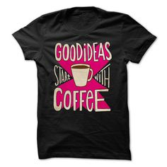 GOOD IDEAS START WITH COFFEE. For people who work very hard and they want to get good ideas. They often drink coffee. Then this T-shirt for you buy it now!