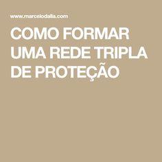 COMO FORMAR UMA REDE TRIPLA DE PROTEÇÃO