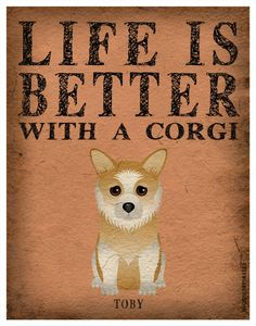 Life is Better with a Corgi Art Print 11x14 - Custom Dog Print. $29.00, via Etsy.