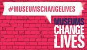 Museums Change Lives : the Museums Association vision for the impact of museums
