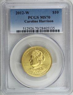 2012-W $10 Caroline Harrison, First Spouse 1/2 oz 99.99% Gold PCGS MS70