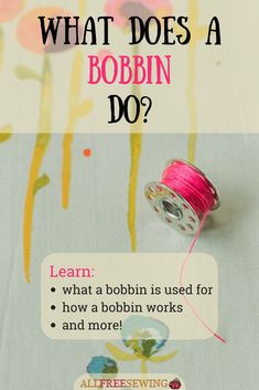 Learn all about sewing bobbins with this new page!