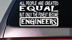 "Engineers all people equal 6"" sticker *E444* decal vinyl ... https://www.amazon.com/dp/B00M7BAYSI/ref=cm_sw_r_pi_dp_x_Mf2Nyb6Y93QQE"