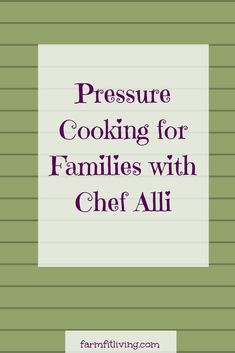 It can be difficult to work all day, run a farm, raise the kids, wash the laundry,andget dinner on the table day in and day out which is why I asked Chef Alli to come on and talk about pressure cooking for families. #eletricpressurecooking #ChefAlli  via @www.pinterest.com/farmfitliving