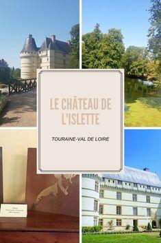 Un après-midi au Château de l'Islette. French Castles, Centre, France, Small Island, French Resources