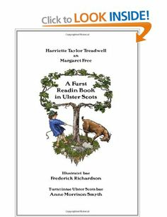 A Furst Readin Book in Ulster Scots: Amazon.co.uk: Harriette Taylor Treadwell, Margaret Free, Anne Morrison-Smyth: Books