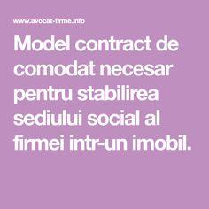 Model contract de comodat necesar pentru stabilirea sediului social al firmei intr-un imobil.