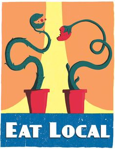 "By Ryan Dumas — ""Eat Local"""