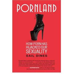 Pornland: How Porn Has Hijacked Our Sexuality by Gail Dines -- This book  takes an unflinching look at today's porn industry: the stories woven into the images, the impact on our culture, the effects on us as men and women, the business machine that creates and markets porn, and the growing legitimacy of porn in mainstream media. Above all, PORNLAND examines the way porn shapes and limits sexual imaginations and behaviors. $12