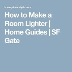 How to Make a Room Lighter | Home Guides | SF Gate