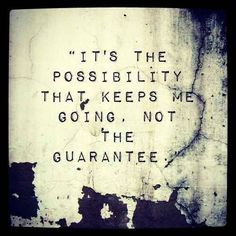it's the posibility..