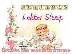 Goeie Nag, Afrikaans, Good Night, Teddy Bear, Nighty Night, Afrikaans Language, Have A Good Night, Teddybear