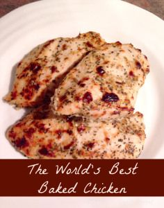 The World's Best Baked Chicken - Family Food And Travel-I will be making this again. It was very good!
