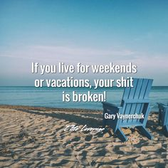 You should not have to take vacations from your life! Double tap if you are trying to do the change!