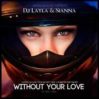 DJ Layla & Sianna – Without Your Love