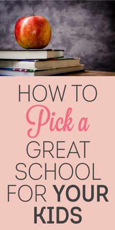 How To Pick A Great School For Your Kids!