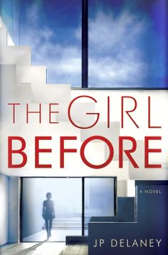 The Girl Before A Novel by JP Delaney from: @NetGalley @randomhouse PUB Date 24 JAN 2017  In the tradition of The Girl on the Train, The Silent Wife, and Gone Girl comes an enthralling psychological thriller that spins one woman's seemingly good fortune, and another woman's mysterious fate, through a kaleidoscope of duplicity, death, and deception.