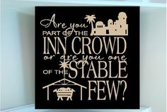 Beautiful 8x8 wooden board sign with vinyl quote Are you part of the Inn Crowd or one of the Stable Few. $13.00, via Etsy.