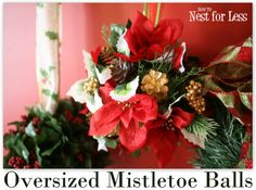 Oversized Mistletoe Balls featuring Erin from How To Nest For Less