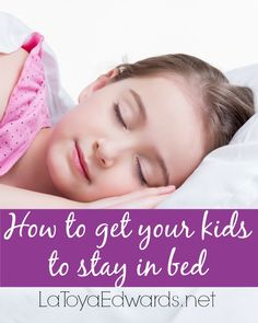 Do you struggle with bedtime battles in your home? Here are some practical tips on how to get your kids to stay in bed once you tuck them in at night.