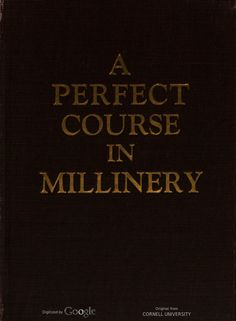 A perfect course in millinery, by Emma Maxwell Burke, prepared exclusively for the Illustrated milliner . an emphatically practical, perfect and complete . Sewing Clothes, Crochet Clothes, Fascinator Diy, Fascinators, Headpieces, Sewing Hacks, Sewing Projects, Sewing Diy, Hat Tutorial