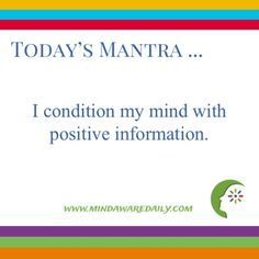 Today's #Mantra. . . I condition my mind with positive information.  #affirmation #trainyourbrain #ltg  Would you like these mantras in your email inbox?  Click here: